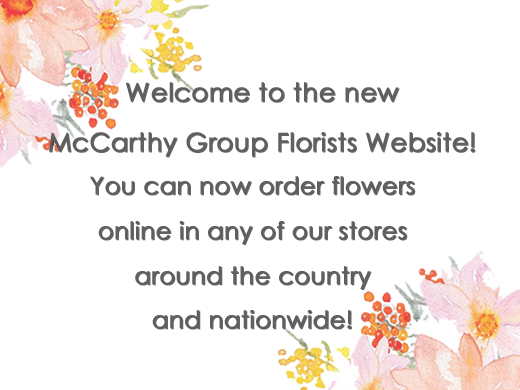 Welcome to the new McCarthy Group Florists Website
