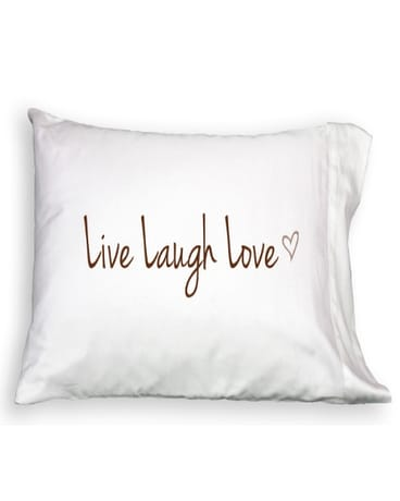Pillowcase - Live Laugh Love
