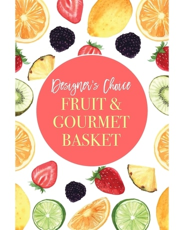Designer's Choice - Fruit & Gourmet Basket Flower Arrangement