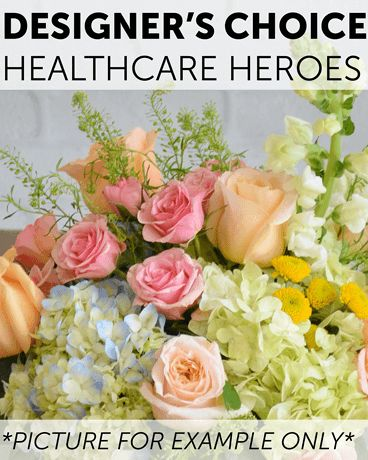 Designer's Choice - Healthcare Hero Flower Arrangement