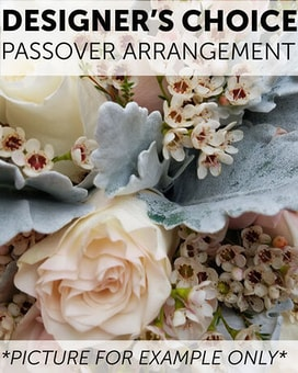 Designer's Choice - Passover Flower Arrangement