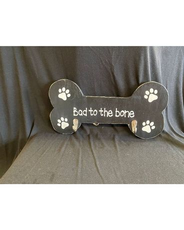 Bad to the Bone Sign Gifts