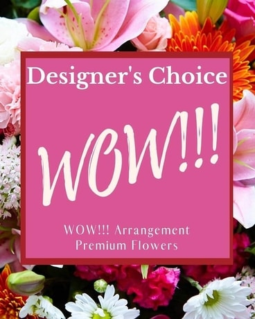 Designer's Choice - WOW! Flower Arrangement