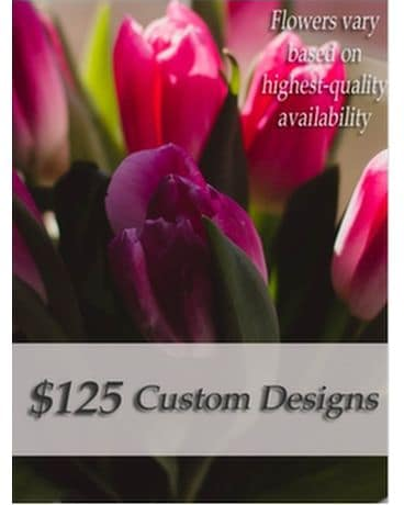 Custom Designed Bouquet $125 Flower Arrangement