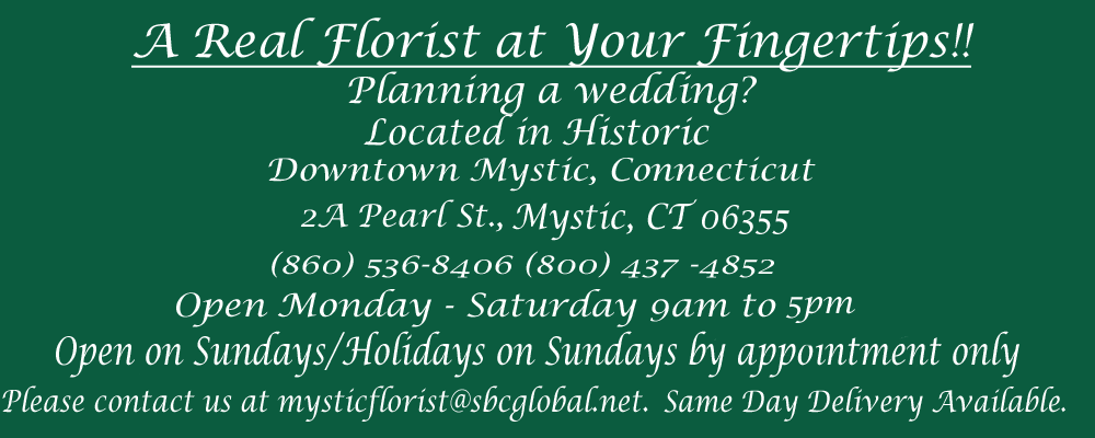 Flower Delivery to Mystic by The Mystic Florist Shop