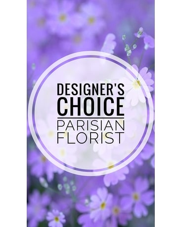 Desiger's Choice by Parisian Florist Flower Arrangement