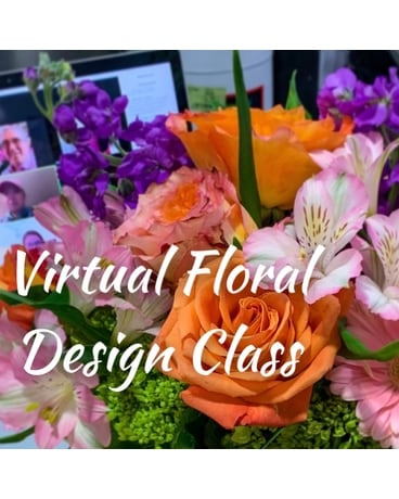 Virtual Floral Design Class Flower Arrangement