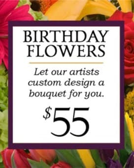 Custom Design Birthday Bouquet $55 Flower Arrangement