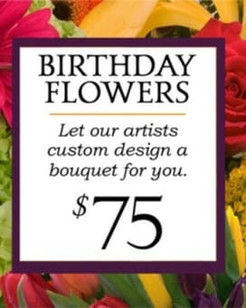 Custom Design Birthday Bouquet $75 Flower Arrangement