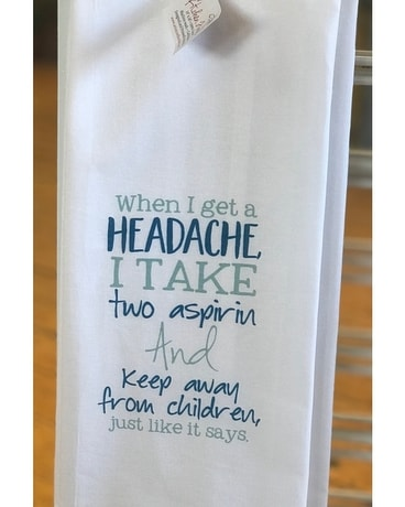 Kitchen Towel - When I Get A Headache Gifts