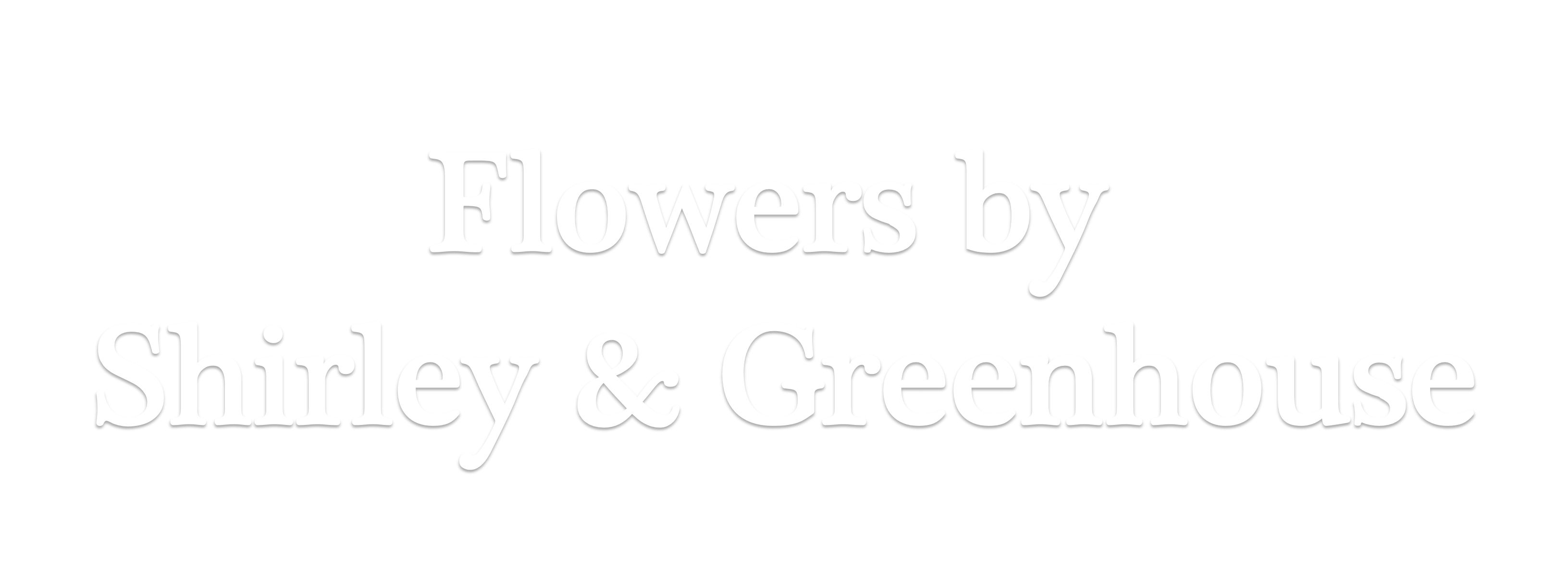 Flowers By Shirley, Inc. & Greenhouse