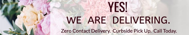 We're offering no-contact delivery and curbside pick-up