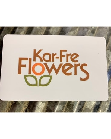 Kar-Fre Flowers Gift Card
