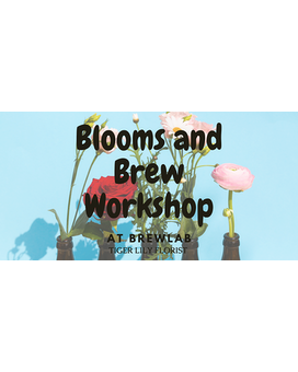June Workshop- Blooms and Brews 6/18/21 6:30-8PM Flower Arrangement