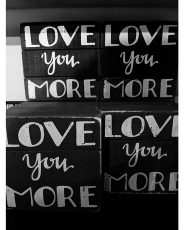Love You More Sign Gifts