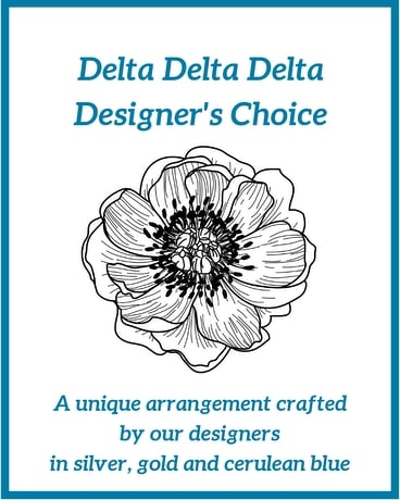 Delta Delta Delta Designer's Choice Flower Arrangement