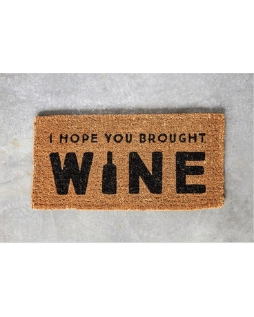 """I hope you brought wine"" Doormat Gifts"