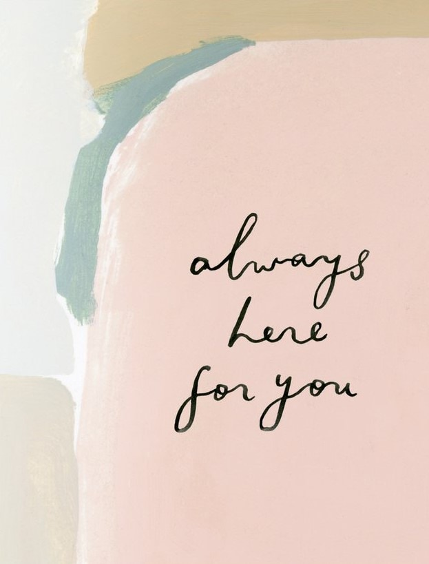'Always Here For You' Greeting Card