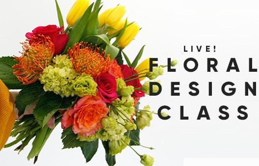 LIVE FLORAL DESIGN CLASS